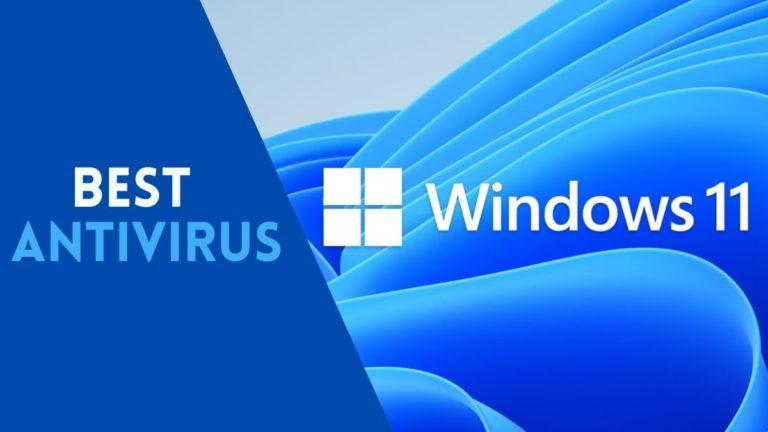 Best Windows 11 Antivirus