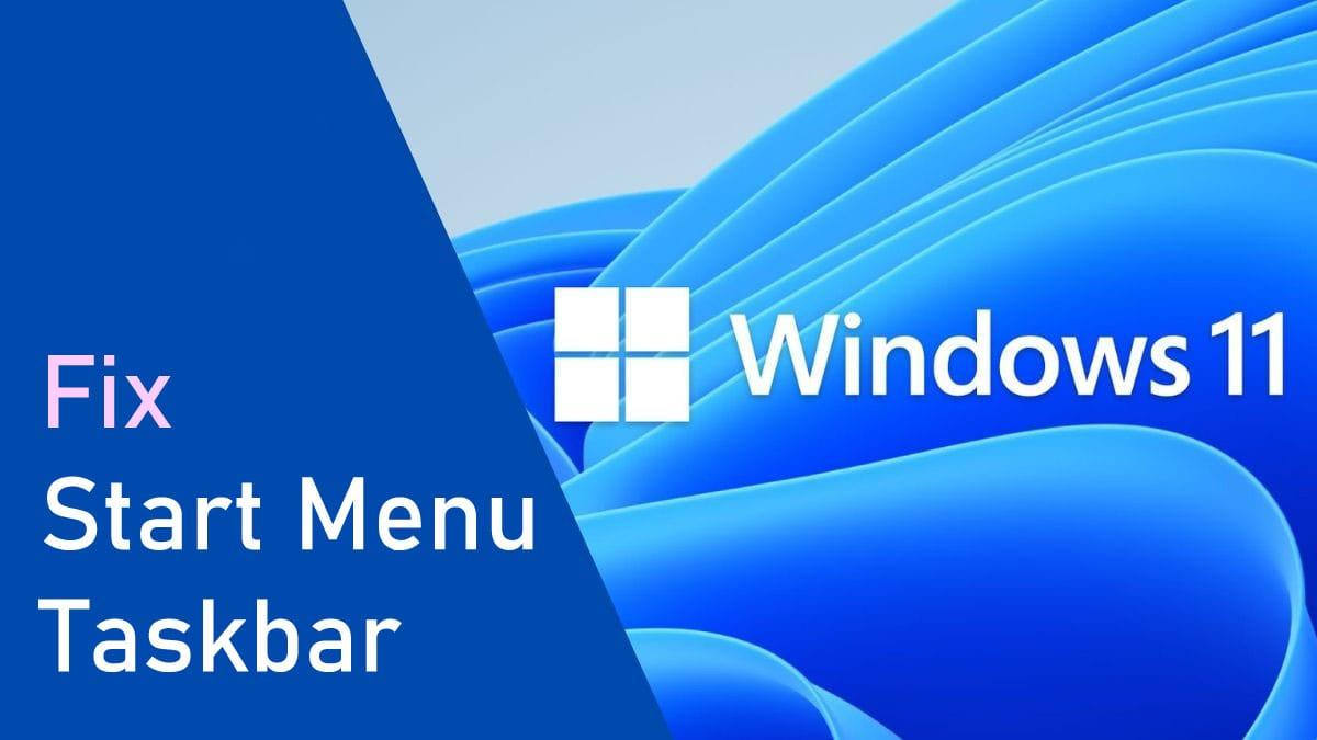 fix start menu and taskbar windows 11
